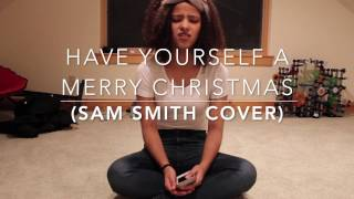 Have Yourself A Merry Little Christmas Sam Smith cover