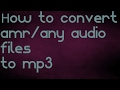 how to convert amr,WAV,Ogg,WMA,M4A,AAC  audio files to mp3