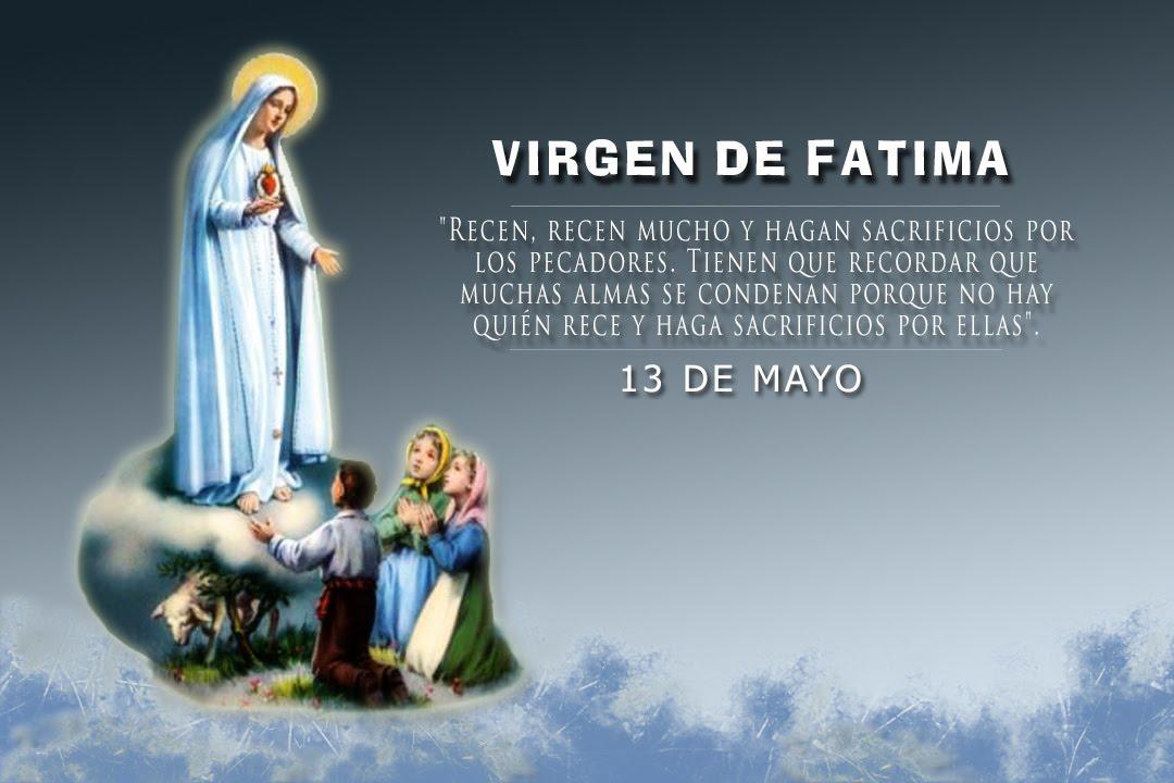 VIRGEN DE FATIMA 13 DE MAYO - YouTube