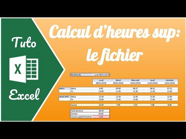 Comment Calculer Les Heures De Travail Et Heures Supplementaires Sur Excel