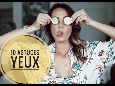 10 ASTUCES YEUX