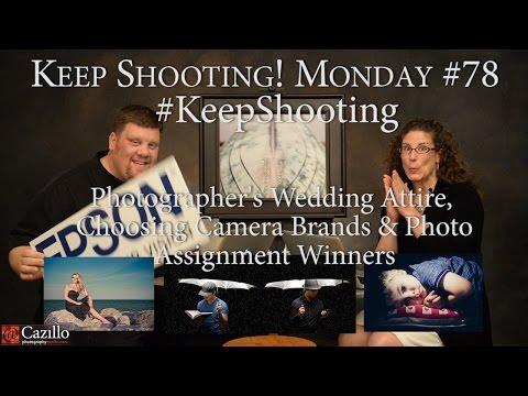 Photographer's Wedding Attire, Choosing Camera Brands & Photo Assignment Winners