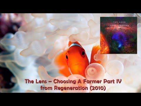 The Lens -- Regeneration - Choosing A Farmer Part IV (HD)
