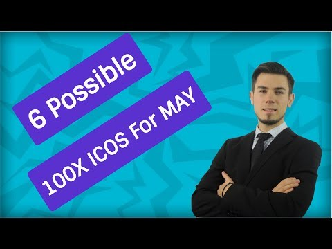 6 POSSIBLE BEST 100X ICOs MAY 2018 | Millionaire