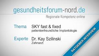 Behandlungsvorteile durch System SKY fast & fixed - patientenfreundliche Implantologie Lohne
