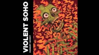 Covered in Chrome - Violent Soho