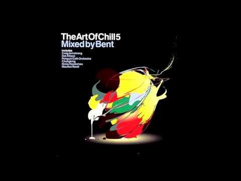 Bent - The Art of Chill 5 (Full Album)