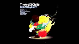 Bent - The Art of Chill 5 (Full Album)