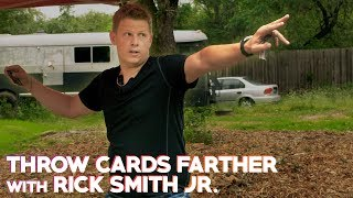Throw Cards 20% Farther in Just 6 Minutes | Secrets of Rick Smith Jr.