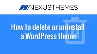 NexusThemes.com #107 - How to delete or uninstall a WordPress theme