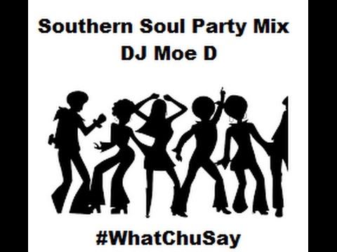 Southern Soul Party Mix DJ Moe D