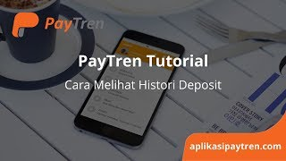 PayTren Tutorial Melihat Histori Deposit PayTren