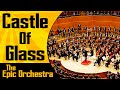 Linkin Park - Castle Of Glass | Epic Orchestra