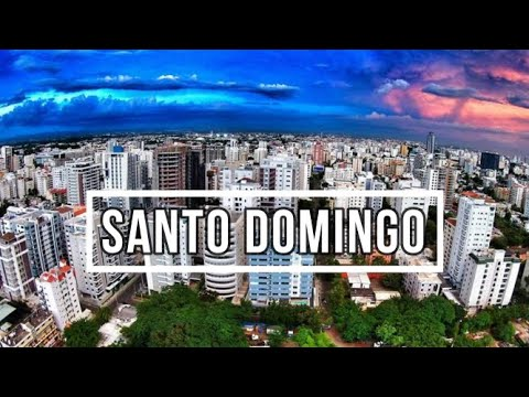 Santo Domingo, Dominican Republic | Drone & City Scenes 4 K