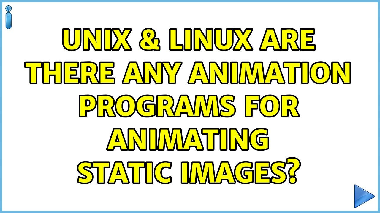 Unix & Linux Are there any animation programs for animating ...