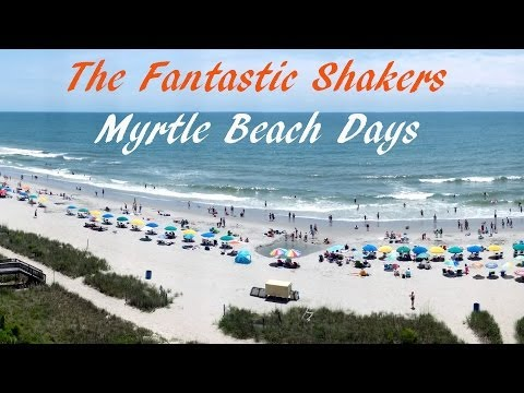 Fantastic Shakers - Myrtle Beach Days (Panorama of MB)