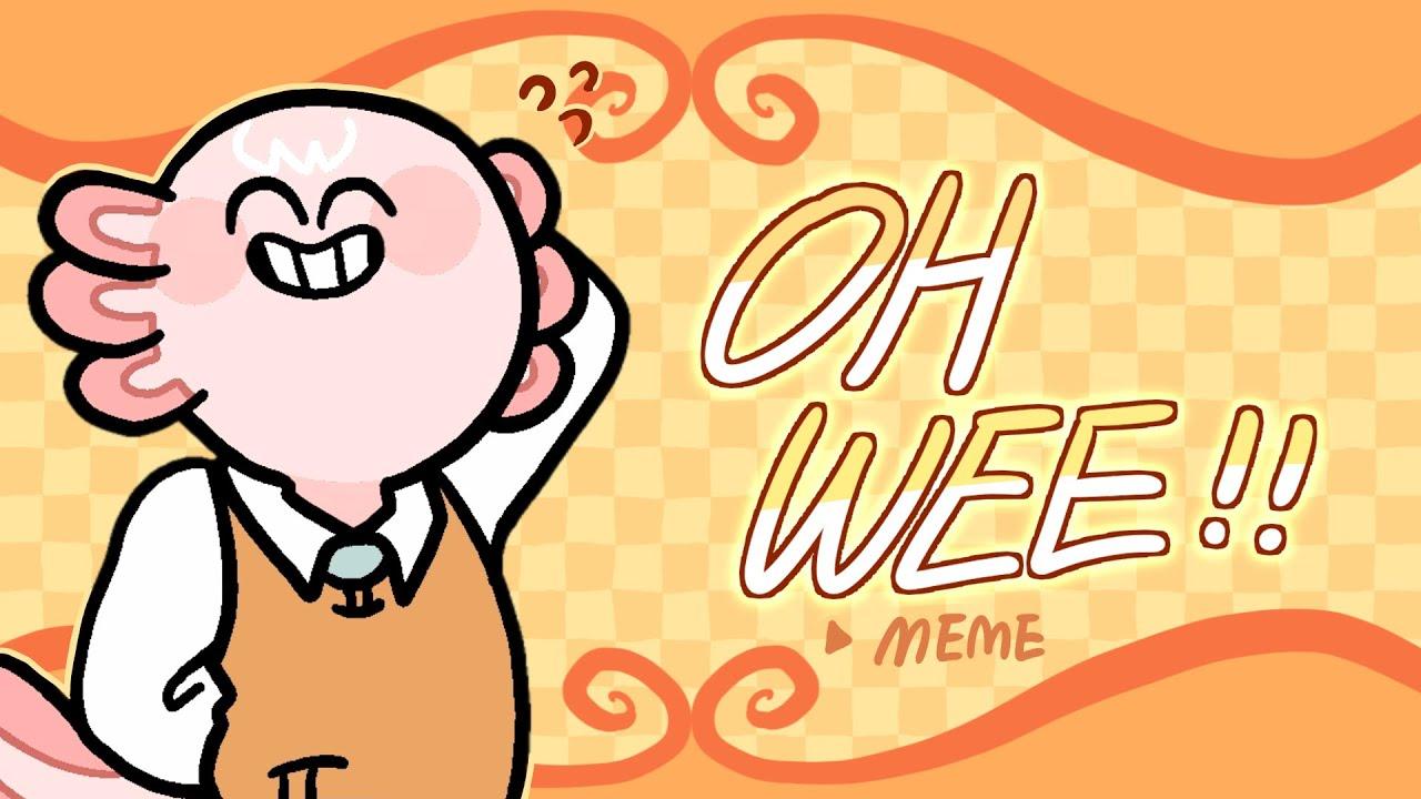 Oh Wee! meme || flipaclip