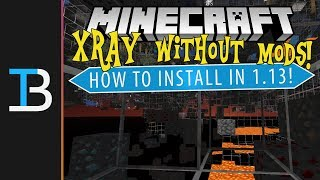 How To Get XRay In Minecraft 1.13 without Any Mods!