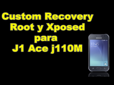 Root + TWRP + Xposed J1 Ace (J110M) paso a paso