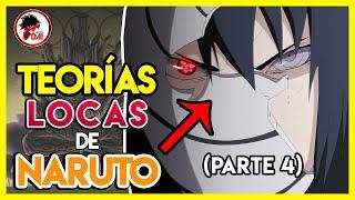 Naruto: TEORÍAS LOCAS de Naruto Shippuden (Parte 4)