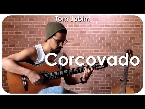 Tom Jobim - CORCOVADO (Violão Solo Fingerstyle) MPB #27