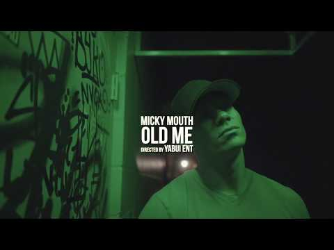Micky Mouth - Old Me