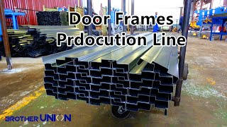 Roll Forming Machine for galvanized Steel Door Frame Running in South Africa