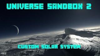 Universe Sandbox 2 - Custom Solar System!