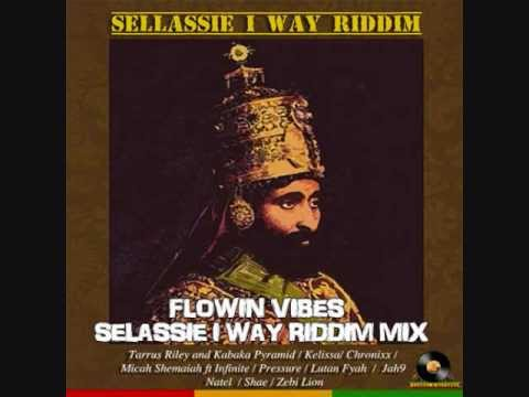 FLOWIN VIBES - SELASSIE I WAY RIDDIM MIX