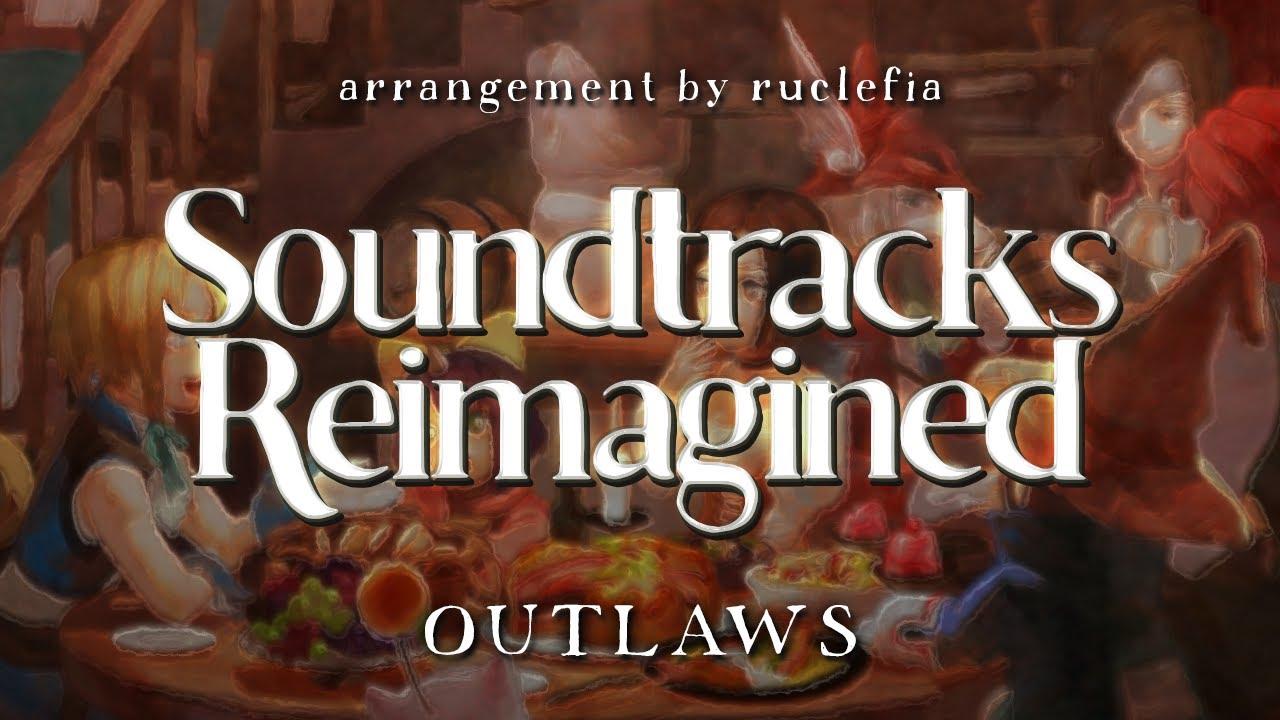 【FFIX】OUTLAWS『SOUNDTRACKS REIMAGINED』- Ruclefia