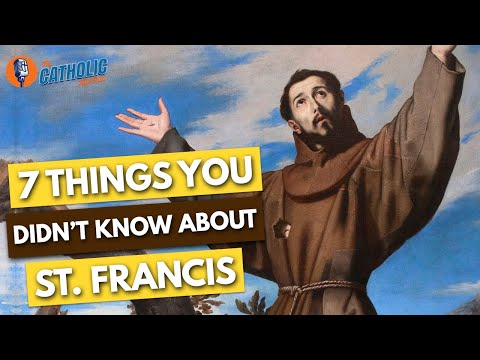7 Things You Didn't Know About Saint Francis of Assisi | The Catholic Talk Show