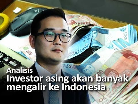 Investor asing akan banyak mengalir ke Indonesia