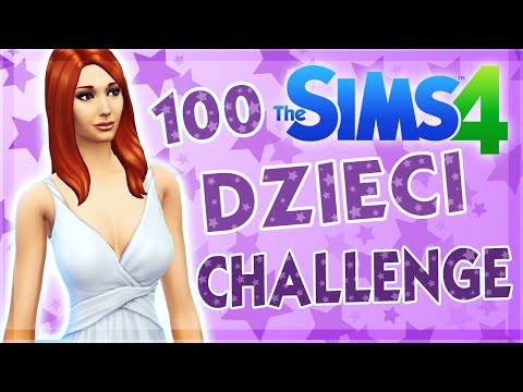 THE SIMS 4 CHALLENGE 100 DZIECI #72 TROJACZKI !!!