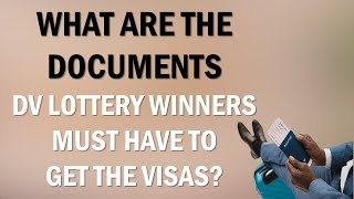 LIST OF DOCUMENTS WHICH DV LOTTERY WINNERS MUST PREPARE TO GET GREEN CARDS