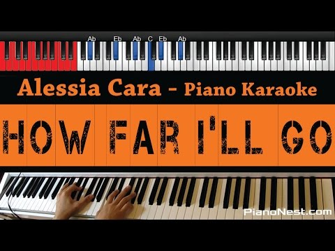 Alessia Cara - How Far I'll Go - HIGHER Key (Piano Karaoke / Sing Along)