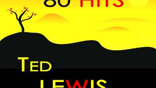 Ted Lewis - I'm Crazy 'bout My Baby