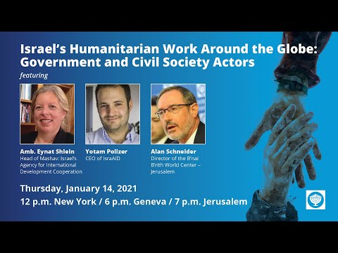 Israel's Humanitarian Aid Work Around The Globe: Government And Civil Society Actors