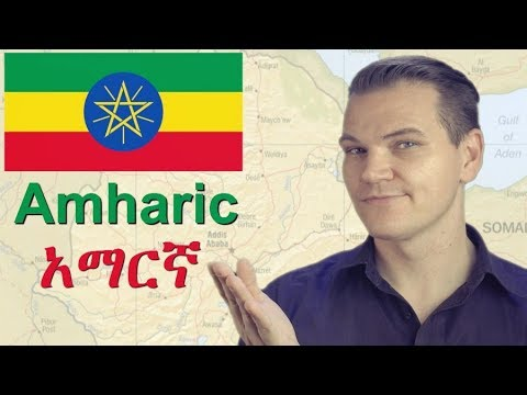 Amharic - A Semitic language of Ethiopia