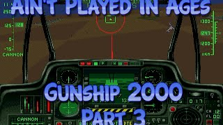 Gunship 2000, Amiga - Part 3 - Ain't Played In Ages