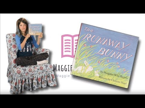 MAGGIE READS - THE RUNAWAY BUNNY | By Margaret Wise Brown | Children's Books Read Aloud!