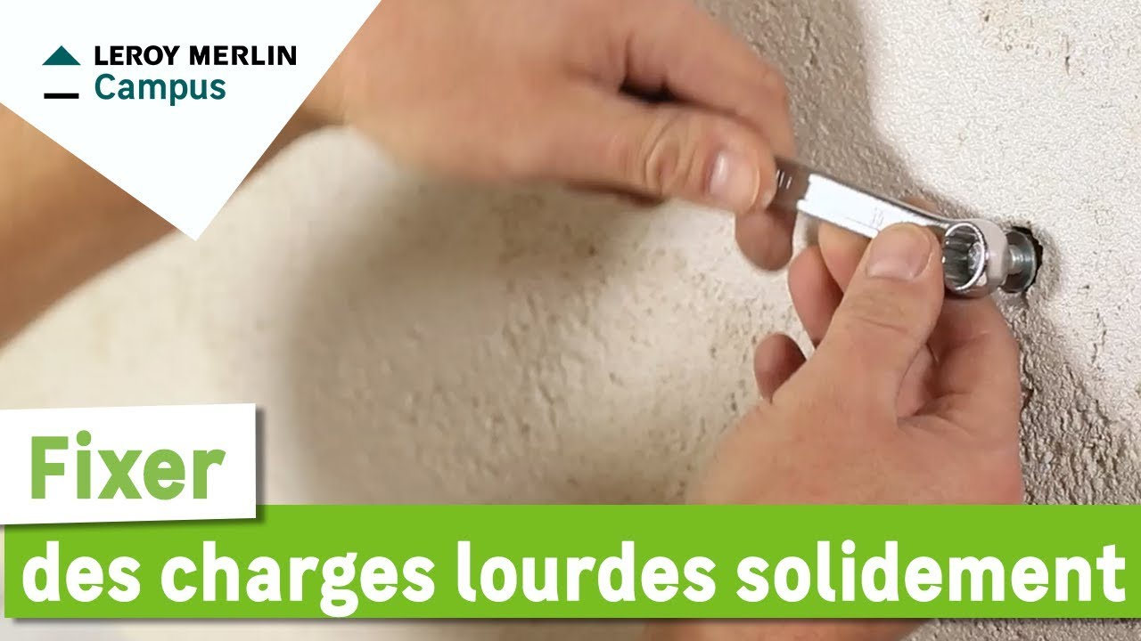 Comment Fixer Des Charges Lourdes Solidement Leroy Merlin Youtube