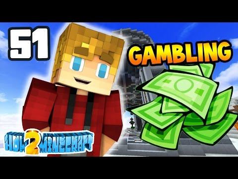Minecraft: How 2 Minecraft! (Season Two) 'GAMBLING!' Episode 51 (Minecraft 1.8 SMP)