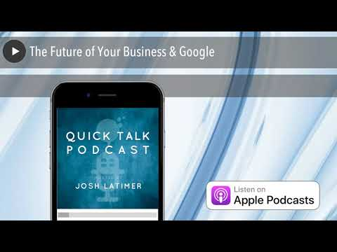 The Future of Your Business & Google