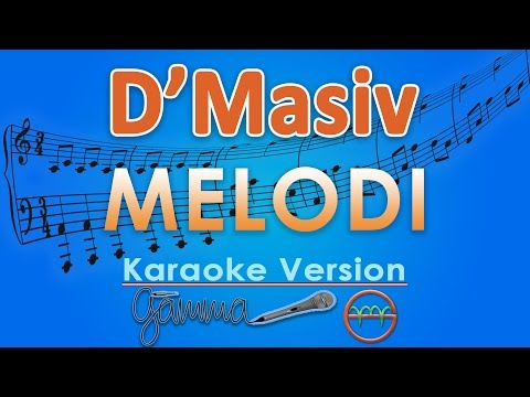 D'Masiv - Melodi (Karaoke Lirik Tanpa Vokal) by GMusic