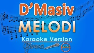 Download Mp3 D'masiv - Melodi  Karaoke  | Gmusic