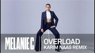 MELANIE C - Overload Karim Naas Remix