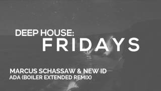 MARCUS SCHASSAW & NEW ID -  ADA (BOILER EXTENDED REMIX)