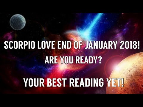 SCORPIO END OF JANUARY 2018!