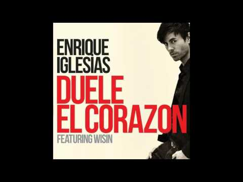 Enrique Iglesias  DUELE EL CORAZON Radio edit ft Wisin