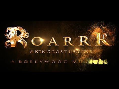 Roarrr - A king lost in time (Bollywood Musical) - Trailer